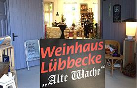 """Für erlesene Weine und Spirituosen ist das Weinhaus Lübbecke """"Alte Wache"""" seit Oktober 2001 bekannt."""